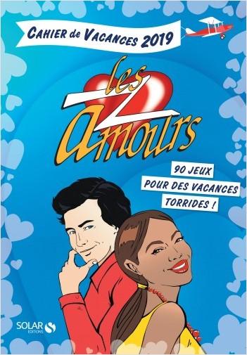Cahier de vacances 2019 les Z'amours