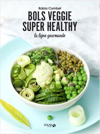 Bols veggie super healthy - la ligne gourmande
