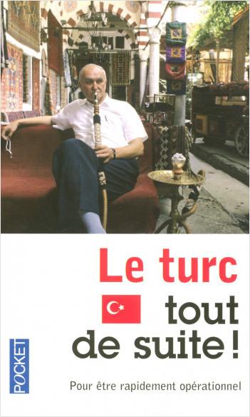 Le Turc tout de suite !