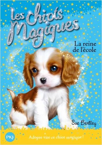 Les chiots magiques - tome 09 : La reine de l'école