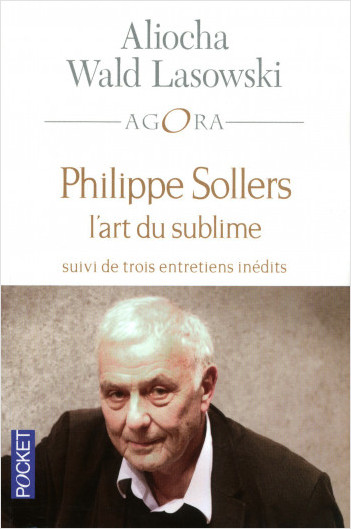 Philippe Sollers l'art du sublime
