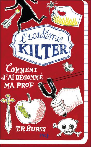 1. L'académie Kilter : Comment j'ai dégommé ma prof