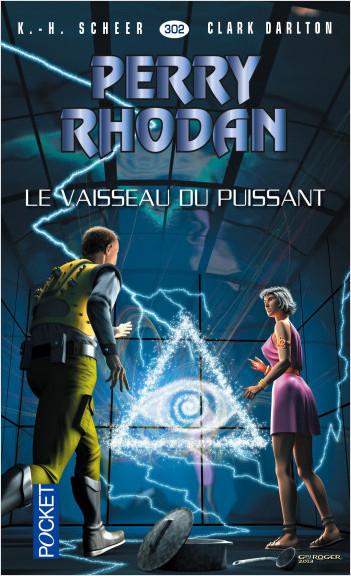 Perry Rhodan n°302 - Le vaisseau du puissant