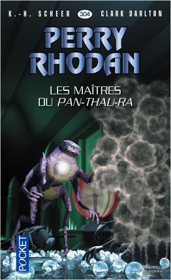 Perry Rhodan n°304 - Les maîtres du Pan-Thau-Ra