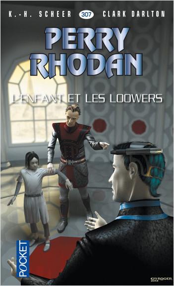 Perry Rhodan n°307 - L'Enfant et les Loowers