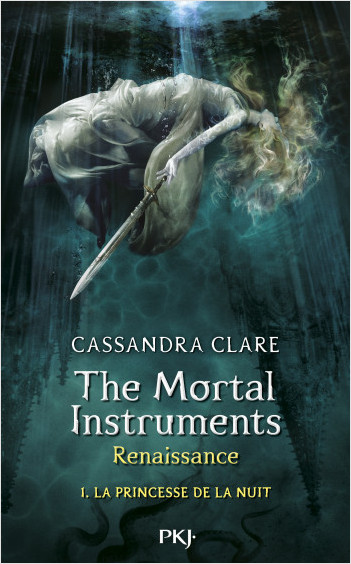 1. The Mortal Instruments, renaissance : La princesse de la nuit