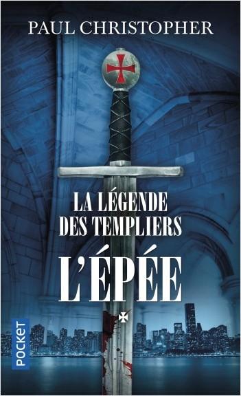 La Légende des Templiers - tome 1 : L'épée