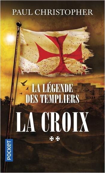 La Légende des Templiers - tome 2 : La croix