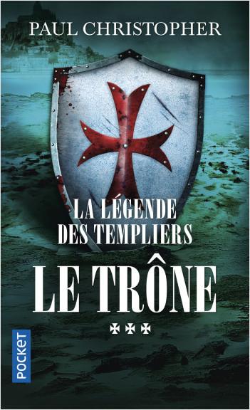 La Légende des Templiers - tome 3 : Le trône