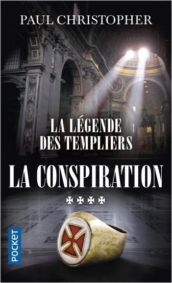 La Légende des Templiers - tome 4 : La conspiration