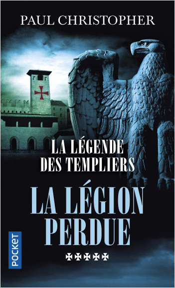 La Légende des Templiers - tome 5 : La légion perdue
