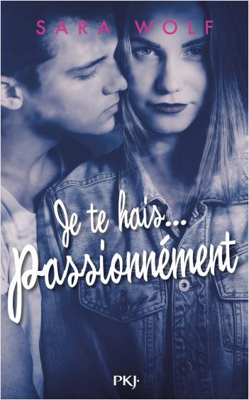 Je te hais... passionnément - tome 01