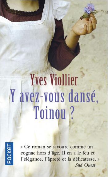Y avez-vous dansé, Toinou ?