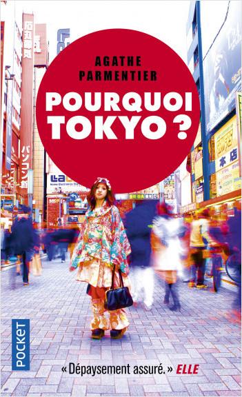 Pourquoi Tokyo ?