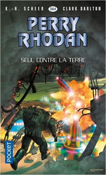 Perry Rhodan n°364 : Seul contre la terre