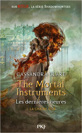 The Mortal Instruments, Les dernières heures - tome 01 : La chaîne d'or