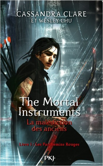 The Mortal Instruments - La malédiction des anciens - tome 1 : Les parchemins rouges