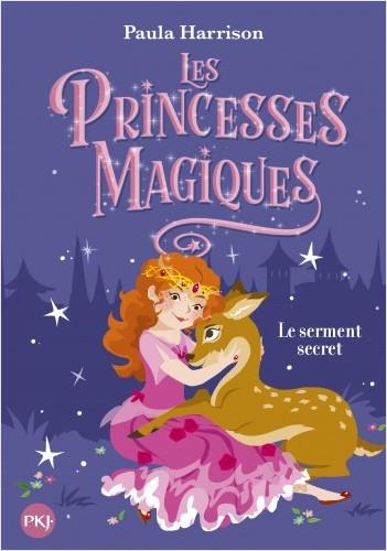 Les Princesses magiques - tome 01 : Le Serment secret