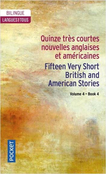 15 English and American Very Short Stories / 15 très courtes nouvelles anglaises et américaines Vol. 4
