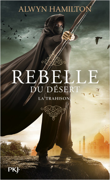 Rebelle du désert - Tome 02 : La trahison