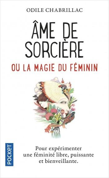Ame de sorcière ou La magie du féminin