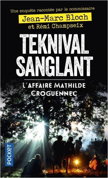 Teknival sanglant - L'Affaire Mathilde Croguennec