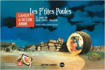 Les P'tites Poules - Cahier de dessin animé : Le jour où mon frère viendra