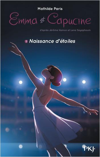 Emma et Capucine - tome 01 : Naissance d'étoiles