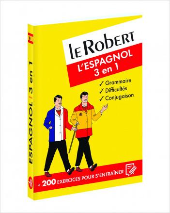 Le Robert - L'espagnol 3 en 1 : grammaire, difficultés, conjugaison