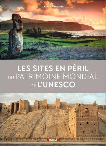 Les sites en péril du patrimoine mondial de l'UNESCO