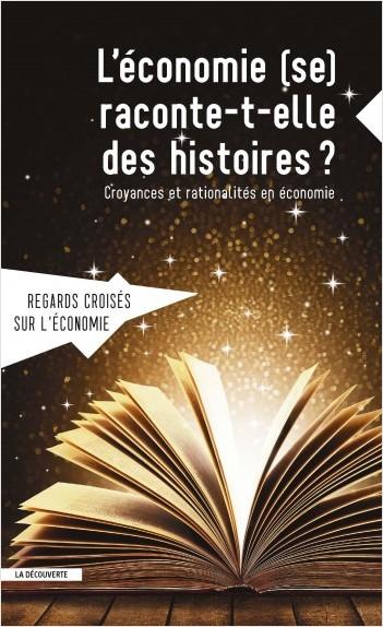 L'économie (se) raconte-t-elle des histoires ?