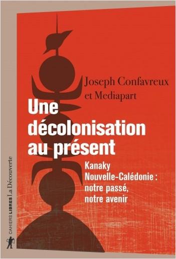Une décolonisation au présent