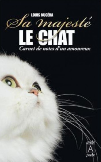Sa majesté le chat - Carnet de notes d'un amoureux