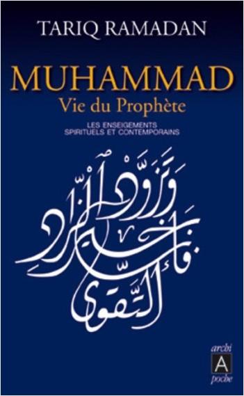 Muhammad, vie du prophète - Les enseignements spirituels et contemporains