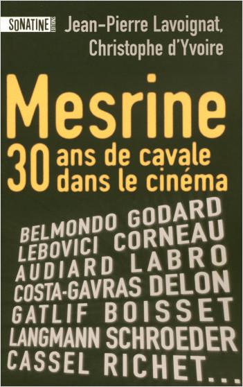 MESRINE, TRENTE ANS DE CAVALE AU CINEMA