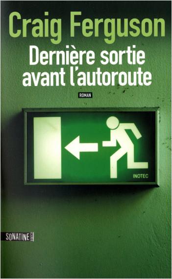 DERNIERE SORTIE AVANT L'AUTOROUTE