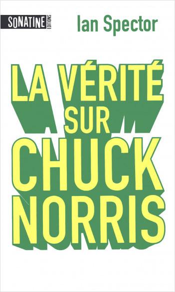 LA VERITE SUR CHUCK NORRIS