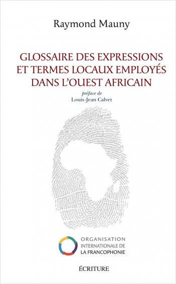 Glossaire des expressions et termes locaux employés dans l'ouest africain