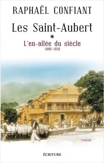 Les Saint-Aubert - tome 1 L'en-allée du siècle (1900-1920)
