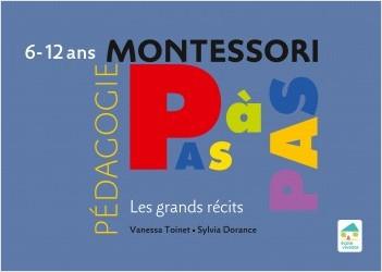 Montessori Pas à Pas : Les grands récits 6-12 ans