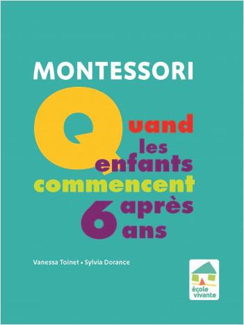 Montessori : Quand les enfants commencent après 6 ans