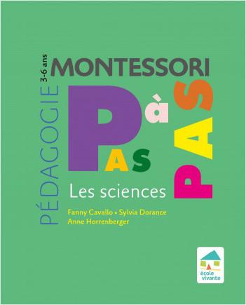 Montessori Pas à Pas : Les sciences 3-6 ans
