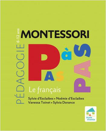 Montessori Pas à Pas : Français 6-12 ans