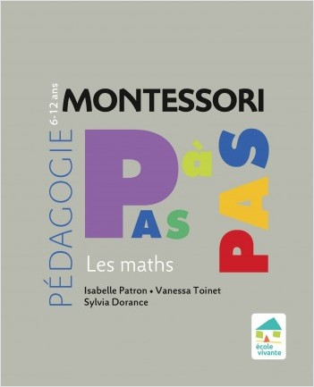 Montessori Pas à Pas : Les maths - 6-12 ans