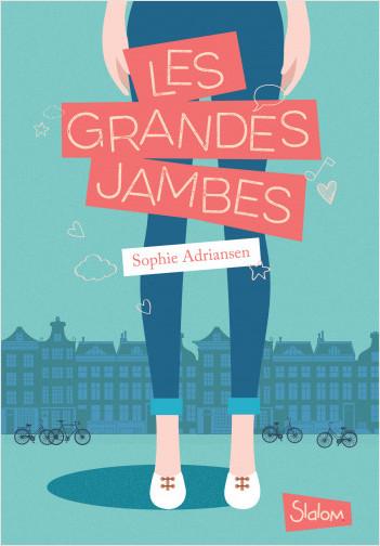 Les Grandes Jambes - Lecture roman jeunesse adolescence - Dès 10 ans