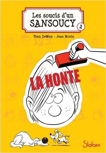 Les Soucis d'un Sansoucy, tome 1 : La Honte !