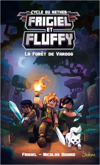 Frigiel et Fluffy (T3) : La Forêt de Varogg - Lecture roman jeunesse aventures Minecraft - Dès 8 ans
