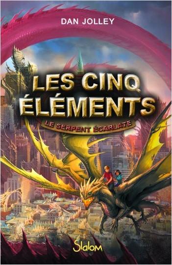 Les Cinq Éléments (T3) : Le serpent écarlate - Lecture roman jeunesse fantasy - Dès 10 ans