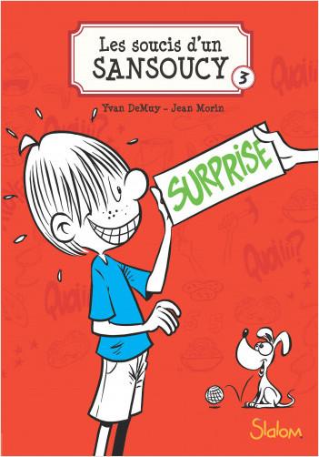 Les Soucis d'un Sansoucy, tome 3 : Surprise !