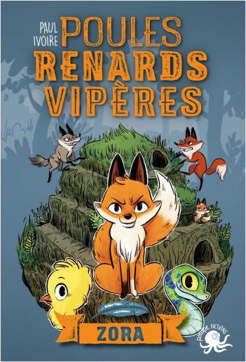 Poules, renards, vipères - Zora (tome 2) - Lecture roman jeunesse fantastique animaux - Dès 8 ans